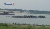 Hà Nội: Cát tặc lộng hành tại huyện Phúc Thọ