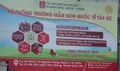 Vụ Trường mầm non quốc tế Tây Úc tại Hà Nội chưa được cấp phép: Trường mầm non Tây Úc HCM lên tiếng