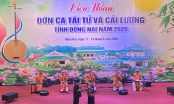 """11 Ban Đờn ca Tài tử tham gia hội thi """"Liên hoan Đờn ca Tài tử - Cải lương tỉnh Đồng Nai 2020"""""""