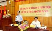 Bộ trưởng Bộ TT&TT làm việc với UBND tỉnh Tây Ninh