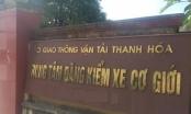 Thanh Hoá: Cục kiểm tra đột xuất, đình chỉ công tác 2 đăng kiểm viên