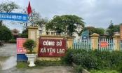Đánh bạc bị bắt, loại Phó Chủ tịch UBND xã Yên Lạc ra khỏi danh sách ứng cử HĐND