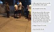 Nóng: Nữ sinh lớp 11 bị hai kẻ đòi nợ thuê đâm tử vong