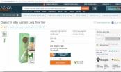 Coi thường sức khỏe người tiêu dùng, LAZADA bán sản phẩm không được lưu hành