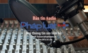 Bản tin Audio Thời sự Pháp luật Plus 30/1