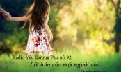 Radio Yêu thương Plus số 92: Lời hứa của một người cha