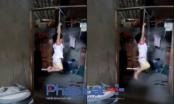 Vĩnh Phúc: Phẫn nộ về clip cháu bé bị trói tay treo trên xà nhà