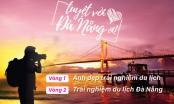 Nhiều giải thưởng hấp dẫn cuộc thi trải nghiệm du lịch Tuyệt vời Đà Nẵng ơi!