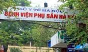 """Những vụ """"bê bối"""" của Bệnh viện Phụ Sản Hà Nội"""