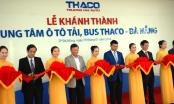 Ra mắt Trung tâm ô tô tải, bus Thaco điển hình đầu tiên tại TP Đà Nẵng