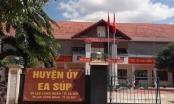 Đắk Lắk: Sai phạm trong công tác tham mưu, Trưởng ban Tổ chức huyện ủy bị kỷ luật
