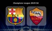 Barca vs Roma: Thông tin trước trận