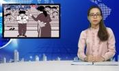 Bản tin Pháp luật: Xử phạt hành chính trong giáo dục, nên hay không nên?