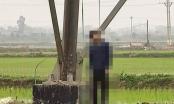 Hoảng hốt phát hiện người đàn ông tử vong trong tư thế treo cổ dưới cột điện cao thế