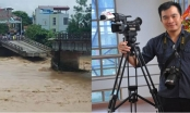 Đã thấy thi thể phóng viên Đinh Hữu Dư gặp nạn khi tác nghiệp mưa lũ tại Yên Bái