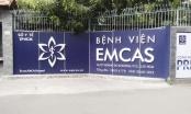 Bệnh nhân đột ngột tử vong sau khi nâng ngực tại bệnh viện thẩm mỹ EMCAS