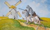 Don Quijote - Nhân vật điển hình của sự ảo tưởng, sống xa thực tế