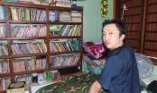 Quảng Bình: Thư viện miễn phí của chàng trai bị liệt nửa người