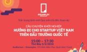Câu chuyện khởi nghiệp: Hướng đi cho Startup Việt Nam trên đấu trường quốc tế
