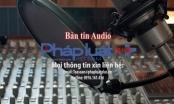 Bản tin Audio Thời sự Pháp luật Plus (23/2/2016)