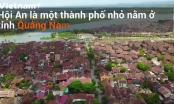 [Video] Hội An - thành phố tuyệt vời nhất trên thế giới