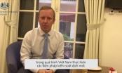 Clip Đại sứ Anh gửi lời cảm ơn các y bác sỹ và Chính phủ Việt Nam