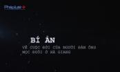 Trailer: Cuộc đời bí ẩn của người đàn ông mọc đuôi ở Hà Giang
