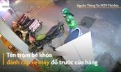 Video: Khoảnh khắc tên trộm chôm xe máy nhanh như cắt