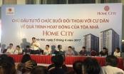 Dự án Home City: Đối thoại thẳng thắn giữa Chủ đầu tư và cư dân
