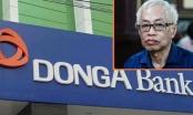 """""""Đại án"""" tại DongABank giai đoạn 2: Chi tiết những khoản thiệt hại"""