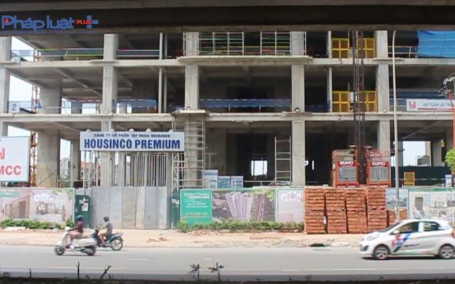 """Bản tin Bất động sản Plus: Được cấp phép 27 tầng, """"cò mồi"""" Dự án Housinco Tân Triều bán căn hộ tầng 31?"""
