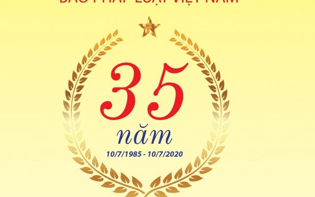 Báo Pháp luật Việt Nam - 35 năm Pháp quyền nở hoa
