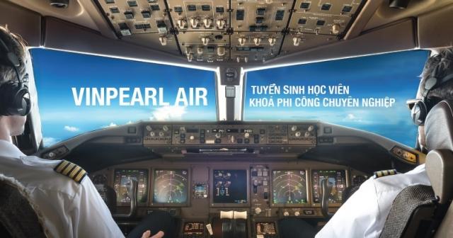 NÓNG - Vinpearl Air thông báo tuyển sinh phi công và kỹ thuật bay khóa 1