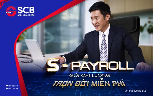 """SCB chính thức ra mắt """"S-PAYROLL gói chi lương – trọn đời miễn phí"""" dành cho khách tổ chức"""