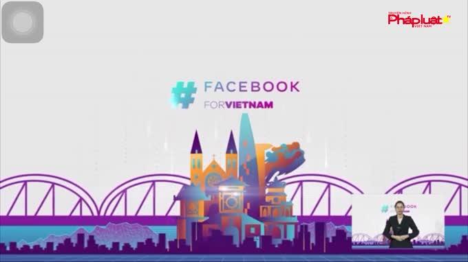 Facebook mong muốn hợp tác với Chính phủ Việt Nam